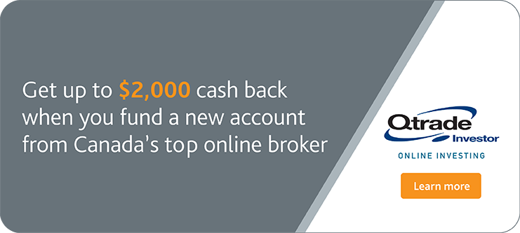 Limited time offer: Invest more, get more cash back. Earn up to $2,000 cash back with our partner Qtrade